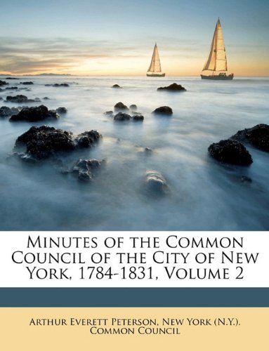 Minutes of the Common Council of the City of New York, 1784-1831, Volume 2 ebook