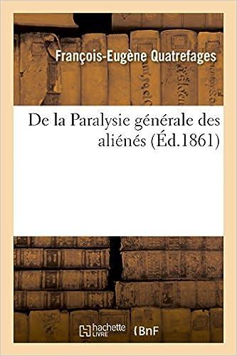 Lire en ligne De la Paralysie générale des aliénés pdf ebook