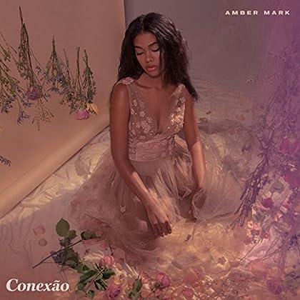 Amber Mark - Conexão - EP
