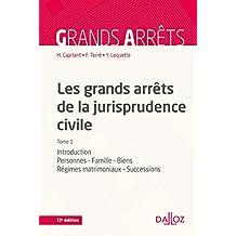 Les grands arrêts de la jurisprudence civile T1 : Personnes, famille, biens, régimes matrimoniaux, successions (French Edition)