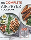 The Complete  Air Fryer Cookbook: 600 Amazingly