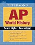 Ap World History: Master The Ap* World History Test And Earn College Credit (Peterson's Ap World History)