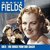 Gracie Fields: Gold-100 Songs from Our Gracie
