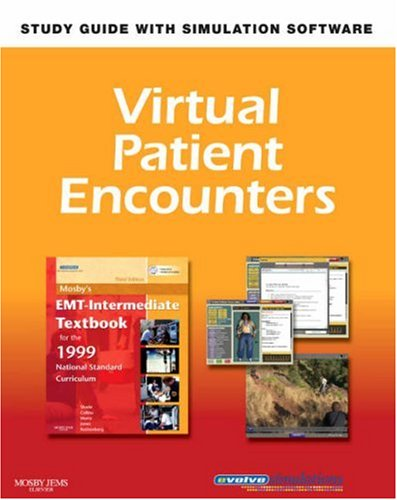 Virtual Patient Encounters for Mosby's EMT-Intermediate Textbook for the 1999 National Standard Curriculum