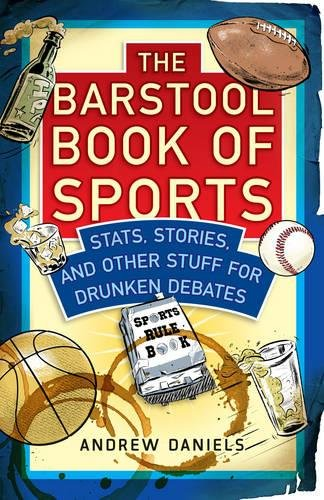 The Barstool Book Of Sports  Stats  Stories  And Other Stuff For Drunken Debate