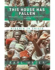 This House Has Fallen: Nigeria In Crisis