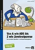 Von A wie ADS bis Z wie Zerebralparese: Ein schneller Überblick - mit Musterförderplänen (1. bis 9. Klasse)
