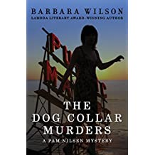 The Dog Collar Murders (The Pam Nilsen Mysteries Book 3)