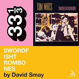 Tom Waits' 'Swordfishtrombones' (33 1/3 Series) Audiobook