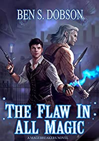 The Flaw In All Magic by Ben S. Dobson ebook deal