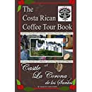 The Costa Rican Coffee Tour Book: of Castle La Corona de los Santos