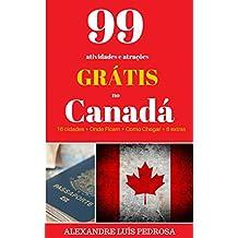 99 atividades e atrações Grátis no Canadá (Portuguese Edition)
