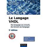 Le langage VHDL - Du langage au circuit, du circuit au langage (Sciences de l'ingénieur) (French Edition)