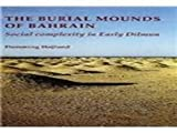 Burial Mounds of Bahrain: Social Complexity in