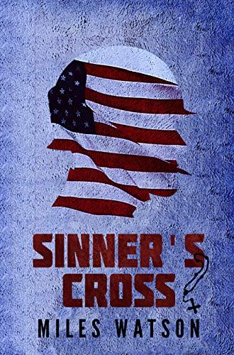 Sinner's Cross: A Novel of the Second World War by [Watson, Miles]