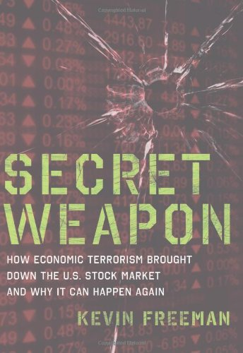Secret Weapon: How Economic Terrorism Brought Down the U.S. Stock Market and Why It can Happen Again (Can It Happen Again compare prices)