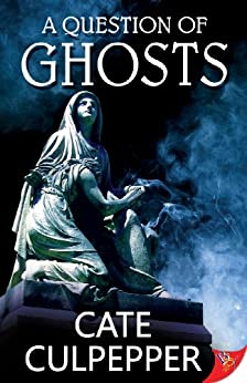 A Question of Ghosts by [Culpepper, Cate]