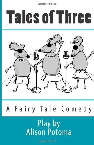 Read Online Tales of Three: A Fairy Tale Comedy Text fb2 book