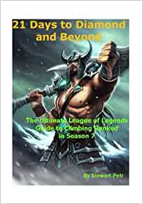 21 Days to Diamond and Beyond: The Ultimate League of