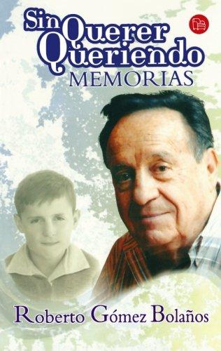 Descargar Libro Sin Querer Queriendo / I Didn't Mean To ) Roberto Gomez Bolanos