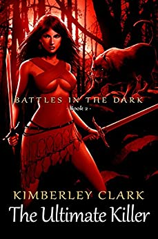The Ultimate Killer (Battles in the Dark Book 2) by [Clark, Kimberley]
