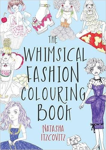 The Whimsical Fashion Colouring Book 100 Pages Amazoncouk Natasha Itzcovitz 9781785899430 Books