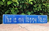 This Is My Happy Place 18×4 (Choose Color) Custom Rustic Fun Welcome Door Wall Wood Sign Review
