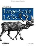 Designing Large-Scale LANs, Dooley, Kevin, 0596001509