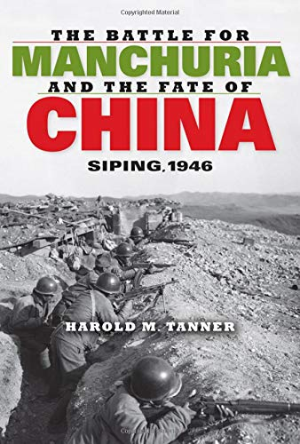 Download The Battle for Manchuria and the Fate of China: Siping, 1946 (Twentieth-Century Battles) pdf epub