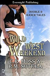 Wild West Weekend (Volume 1) by C.R. Moss (2012-03-25)