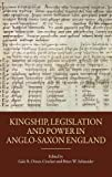 Kingship, Legislation and Power in Anglo-Saxon England (Pubns Manchester Centre for Anglo-Saxon Studies)