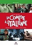 Il était une fois la comédie à l'italienne: L'histoire, les lieux, les auteurs, les acteurs, les films