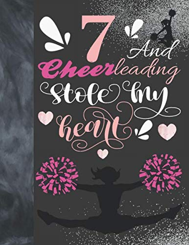 7 And Cheerleading Stole My Heart: Sketchbook Activity Book Gift For Cheer Squad Girls - Cheerleader Sketchpad To Draw And Sketch In por Krazed Scribblers
