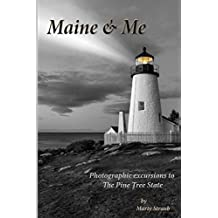 Maine & Me: Photographic excursions to The Pine Tree State