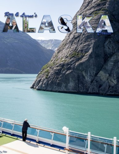 Roy & Lynne's Alaska Cruise: A photo journey through our Alaska cruise PDF