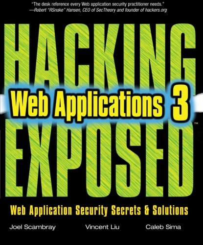 Hacking Exposed Web Applications, Third Edition (Best Platform For Web Application Development)