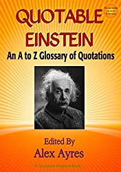 QUOTABLE EINSTEIN: An A to Z Glossary of Quotations (Quotable Wisdom Books)
