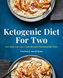 Ketogenic Diet for Two: 100 High-Fat, Low-Carb