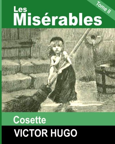 Les Miserables: Tome II - Cosette (French Edition)