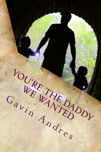 You're The Daddy We Wanted: A father's story about adoption pdf epub