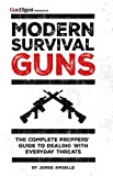 gun bible book - Modern Survival Guns: The Complete Preppers' Guide to Dealing With Everyday Threats