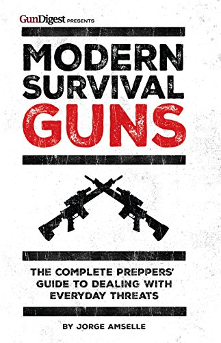Modern Survival Guns: The Complete Preppers' Guide to Dealing With Everyday - Boston Target Uk