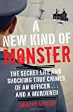 img - for A New Kind of Monster: The Secret Life and Shocking True Crimes of an Officer . . . and a Murderer by Timothy Appleby (2011-04-05) book / textbook / text book