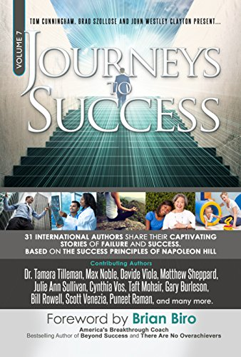 Journeys To Success: 31 International Authors Share Their Captivating Stories of Failure and Success. Based on the Success Principles of Napoleon Hill cover