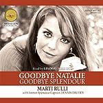 Goodbye Natalie, Goodbye Splendour | Marti Rulli,Dennis Davern