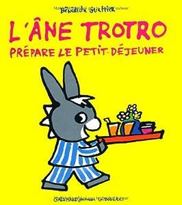 """Afficher """"L'âne Trotro prépare le petit-déjeuner"""""""