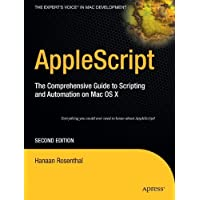 Applescript The Comprehensive Guide to Scripting and Automation on Mac OS X by Hanaan Rosenthal (1-May-2006) Paperback