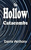 The Hollow Catacombs, Donte Anthony, 0985000376