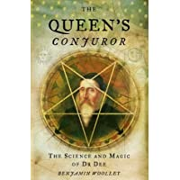 The Queen's Conjuror (Science and Magic of Dr Dee): The Life and Magic of Dr Dee: The Science and Magic of Dr.Dee