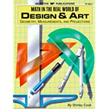 Math in the Real World of Design & Art: Geometry, Measurements, & Projections (Kids' Stuff Series)